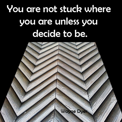 Wayne Dyer qoute about stuck in life