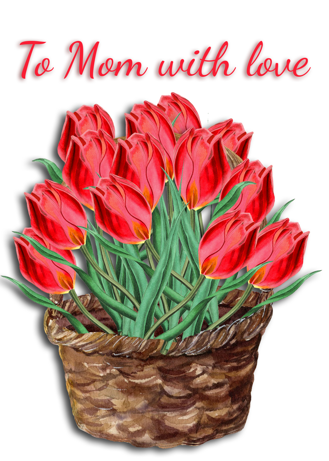 to mom with love basket with red tulips