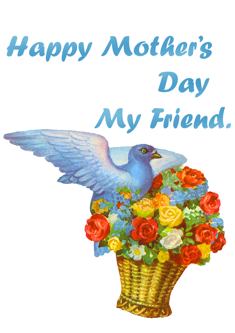 happy mother's day my friend pigeon flowers