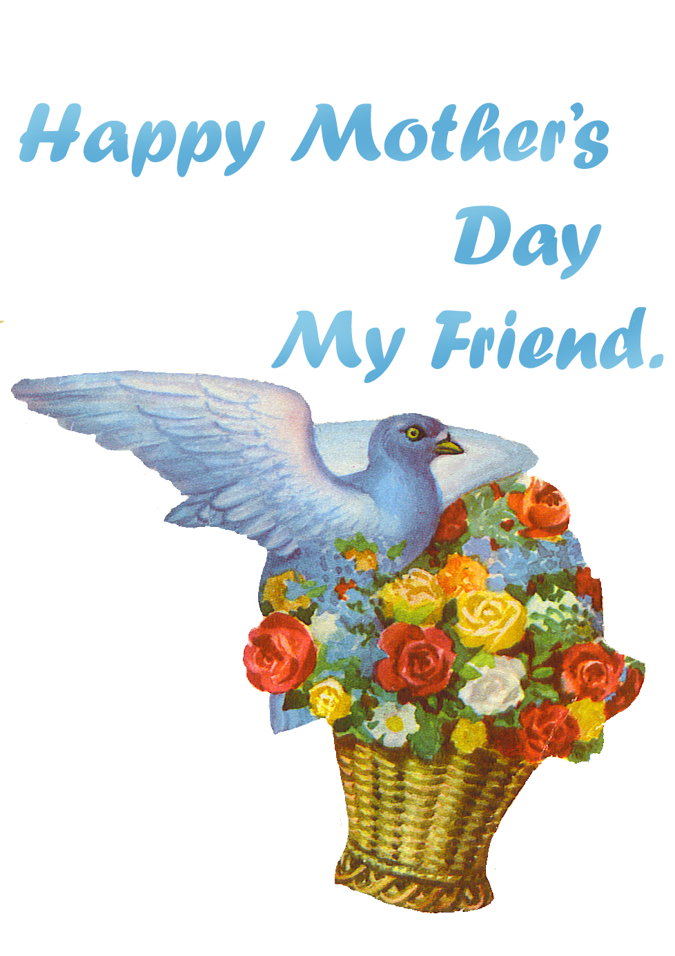 Mothers Day greeting to friend pigeon flowers