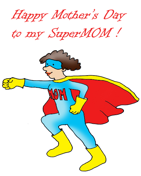 Happy mothers day to my supermom